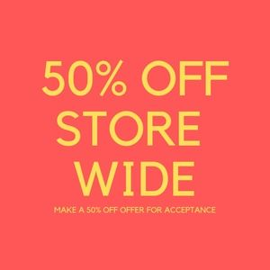 50% OFF EVERYTHING STORE WIDE